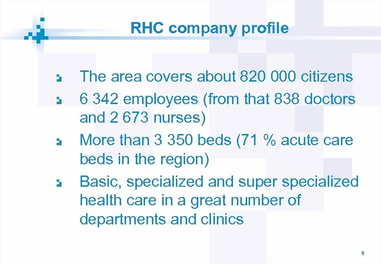 RHC company profile The area covers about 820 000 citizens 6 342 employees (from