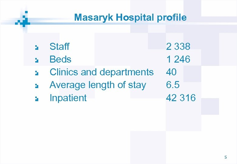 Masaryk Hospital profile Staff Beds Clinics and departments Average length of stay Inpatient 2