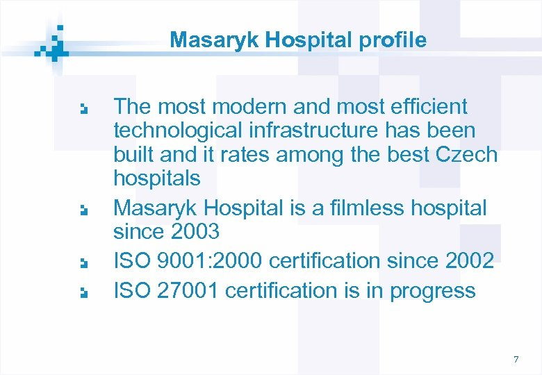 Masaryk Hospital profile The most modern and most efficient technological infrastructure has been built