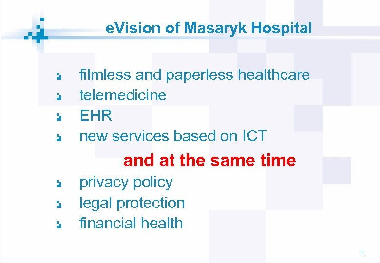 e. Vision of Masaryk Hospital filmless and paperless healthcare telemedicine EHR new services based