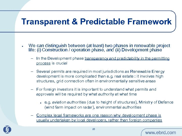 Transparent & Predictable Framework l We can distinguish between (at least) two phases in