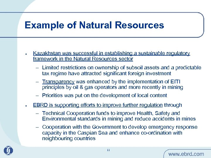 Example of Natural Resources l Kazakhstan was successful in establishing a sustainable regulatory framework