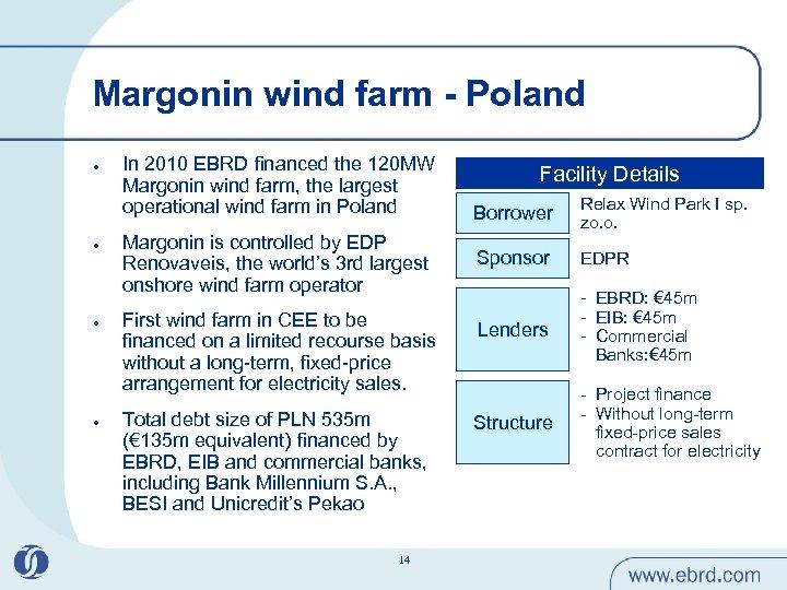 Margonin wind farm - Poland l l In 2010 EBRD financed the 120 MW