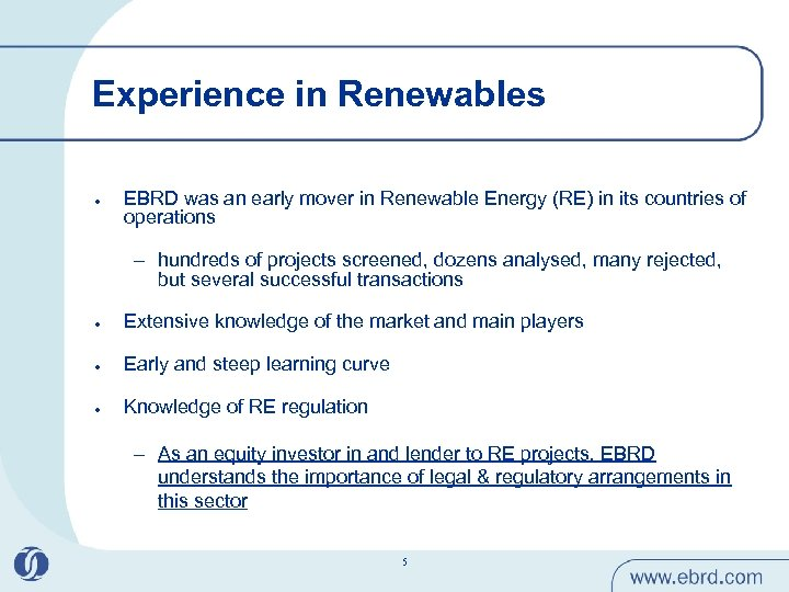 Experience in Renewables l EBRD was an early mover in Renewable Energy (RE) in