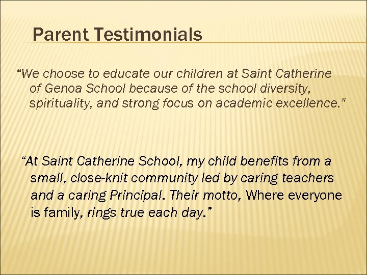 "Parent Testimonials ""We choose to educate our children at Saint Catherine of Genoa School"