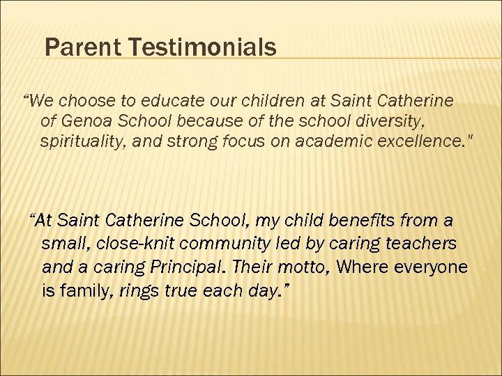 "Parent Testimonials ""We choose to educate our children at Saint Catherine of Genoa School"