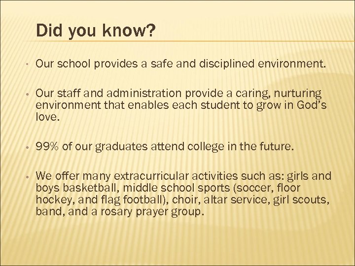 Did you know? • Our school provides a safe and disciplined environment. • Our