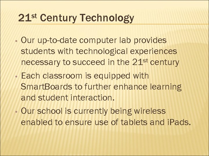 21 st Century Technology • • • Our up-to-date computer lab provides students with