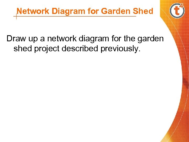Network Diagram for Garden Shed Draw up a network diagram for the garden shed