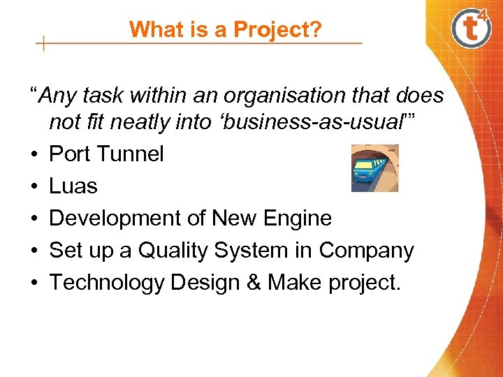 "What is a Project? ""Any task within an organisation that does not fit neatly"