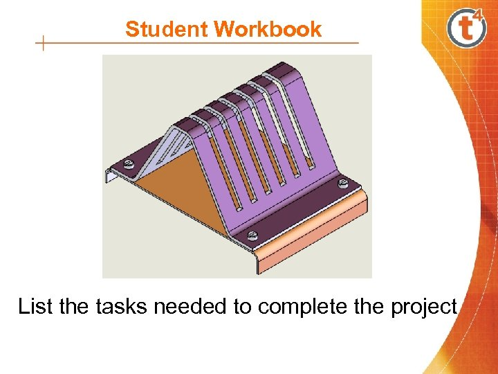 Student Workbook List the tasks needed to complete the project