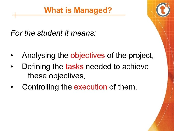 What is Managed? For the student it means: • • • Analysing the objectives