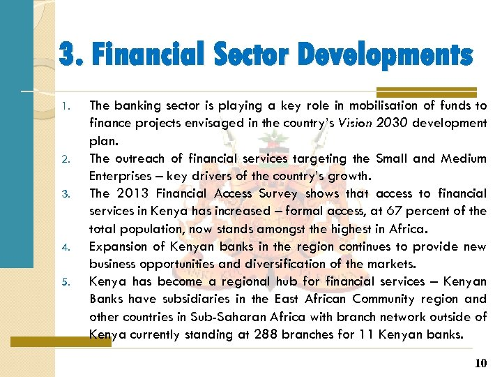 3. Financial Sector Developments 1. 2. 3. 4. 5. The banking sector is playing