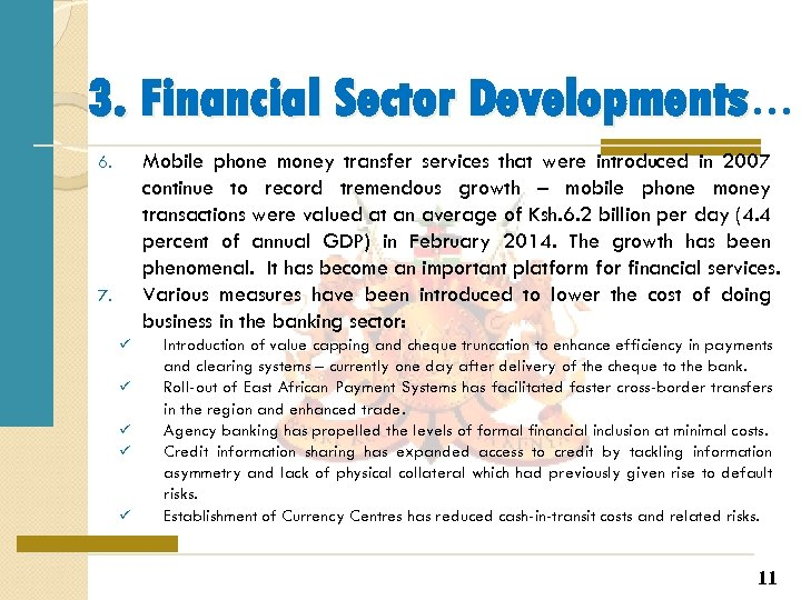 3. Financial Sector Developments… Mobile phone money transfer services that were introduced in 2007