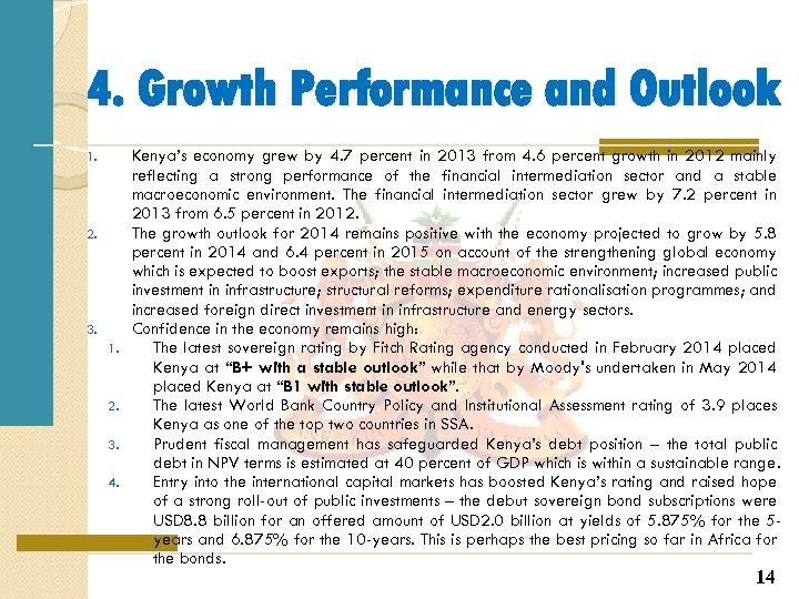 4. Growth Performance and Outlook 1. 2. 3. 1. 2. 3. 4. Kenya's economy
