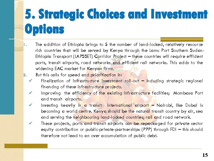 5. Strategic Choices and Investment Options 1. 2. ü ü The addition of Ethiopia