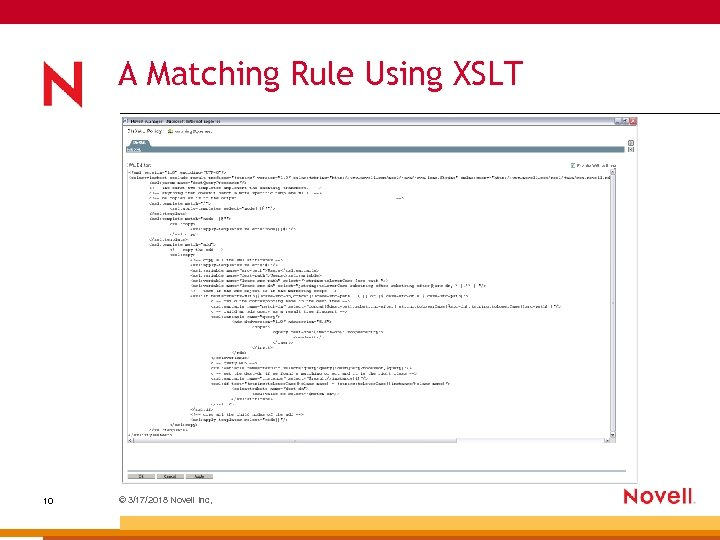A Matching Rule Using XSLT 10 © 3/17/2018 Novell Inc,