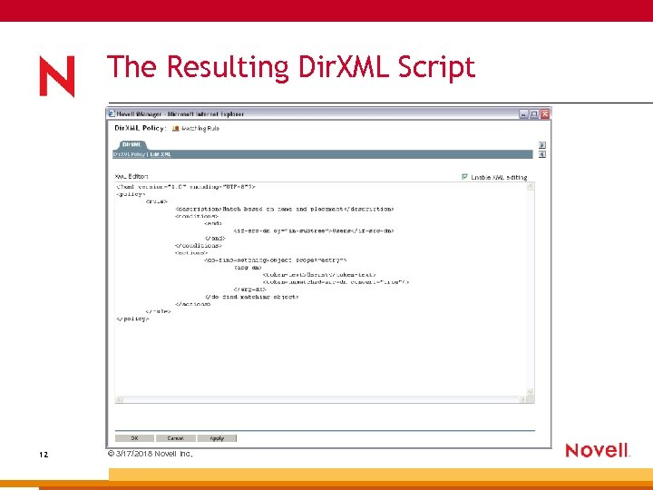 The Resulting Dir. XML Script 12 © 3/17/2018 Novell Inc,