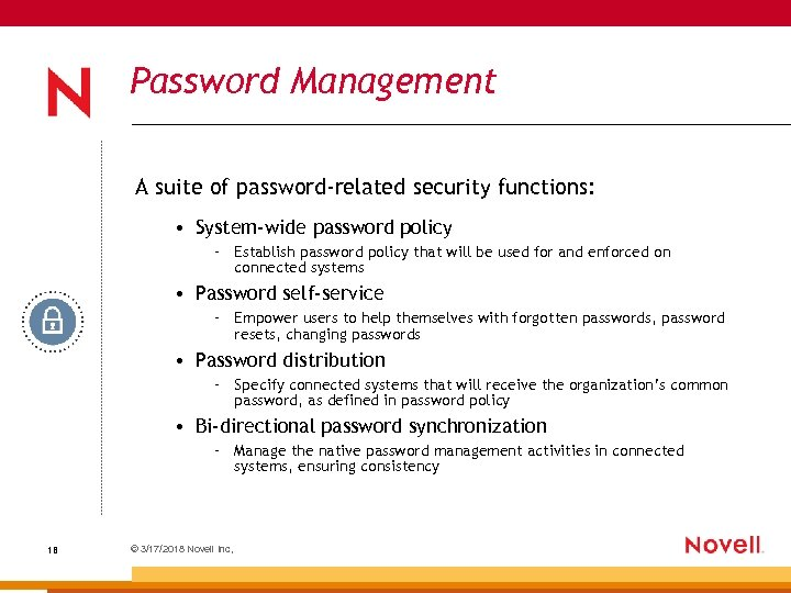 Password Management A suite of password-related security functions: • System-wide password policy – Establish