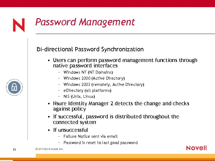 Password Management Bi-directional Password Synchronization • Users can perform password management functions through native