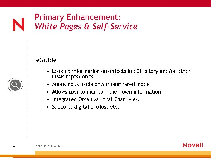Primary Enhancement: White Pages & Self-Service e. Guide • Look up information on objects