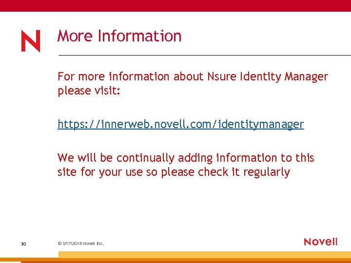 More Information For more information about Nsure Identity Manager please visit: https: //innerweb. novell.