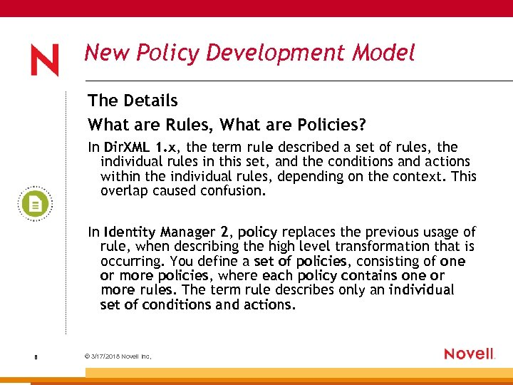 New Policy Development Model The Details What are Rules, What are Policies? In Dir.