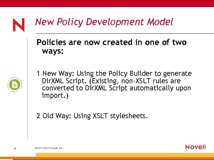 New Policy Development Model Policies are now created in one of two ways: 1