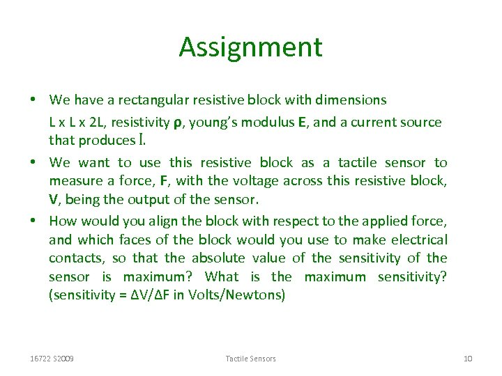 Assignment • We have a rectangular resistive block with dimensions L x 2 L,