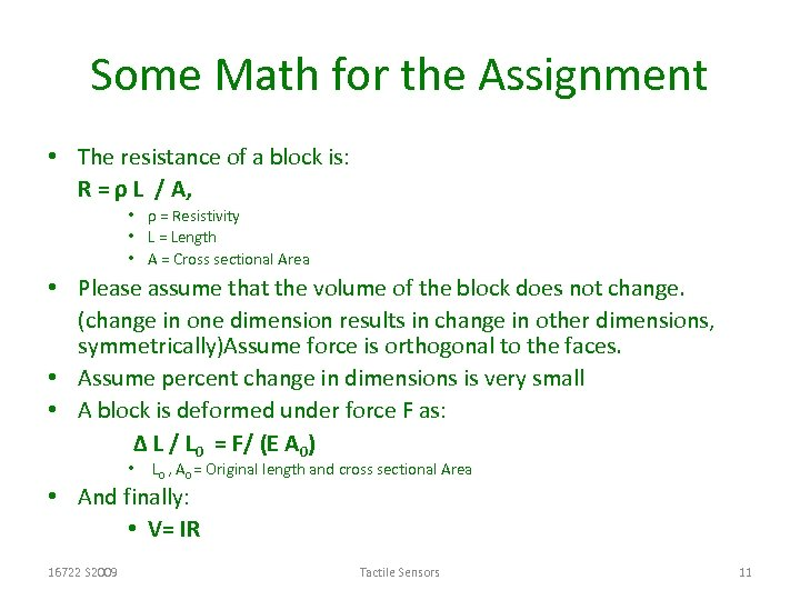 Some Math for the Assignment • The resistance of a block is: R =