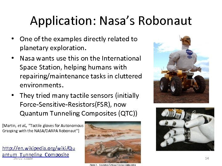 Application: Nasa's Robonaut • One of the examples directly related to planetary exploration. •