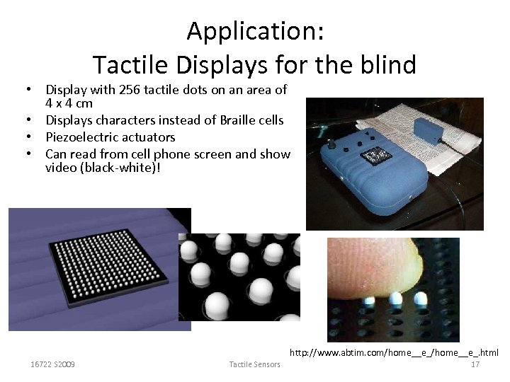 Application: Tactile Displays for the blind • Display with 256 tactile dots on an