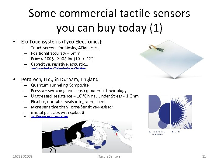Some commercial tactile sensors you can buy today (1) • Elo Touchsystems (Tyco Electronics):
