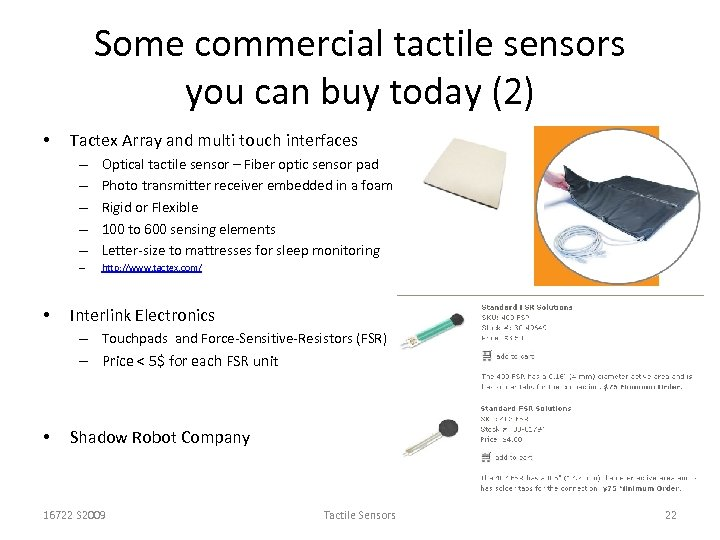 Some commercial tactile sensors you can buy today (2) • Tactex Array and multi