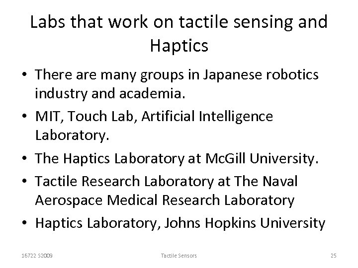Labs that work on tactile sensing and Haptics • There are many groups in