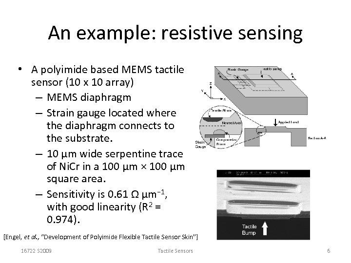 An example: resistive sensing • A polyimide based MEMS tactile sensor (10 x 10