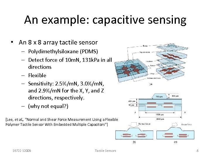 An example: capacitive sensing • An 8 x 8 array tactile sensor – Polydimethylsiloxane