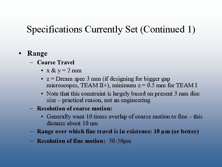 Specifications Currently Set (Continued 1) • Range – Coarse Travel • x & y