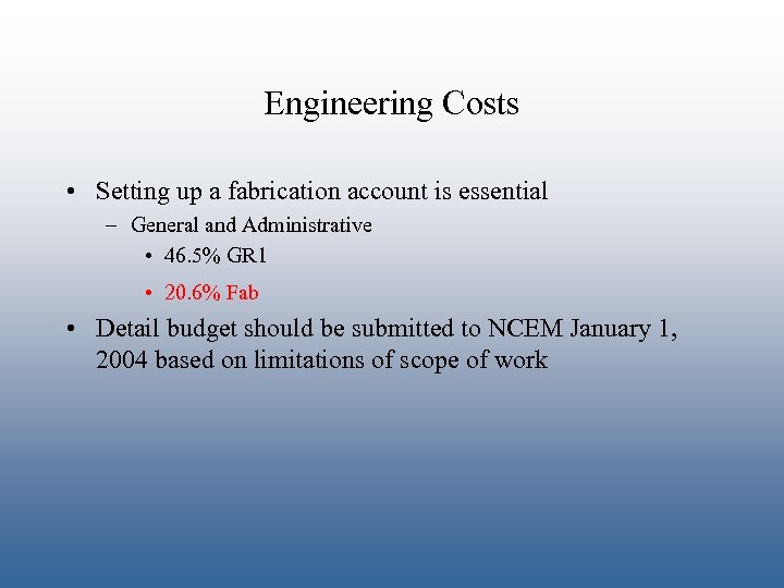 Engineering Costs • Setting up a fabrication account is essential – General and Administrative