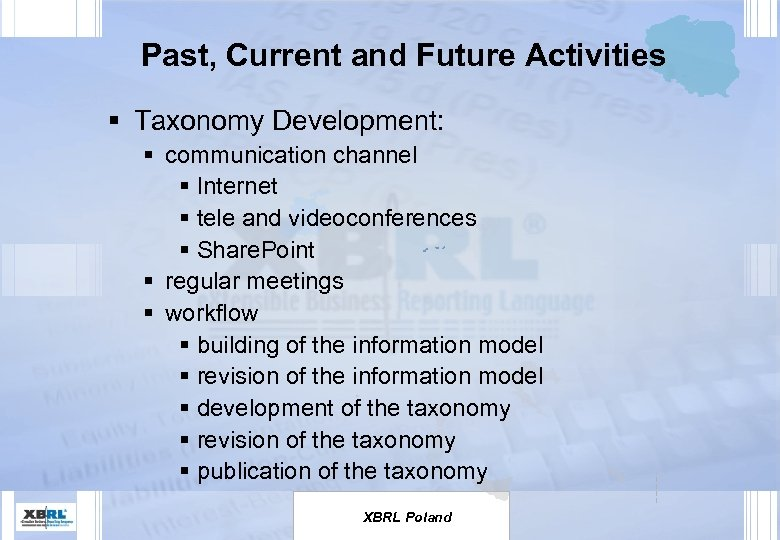 Past, Current and Future Activities § Taxonomy Development: § communication channel § Internet §