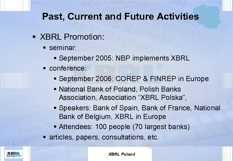 Past, Current and Future Activities § XBRL Promotion: § seminar: § September 2005: NBP