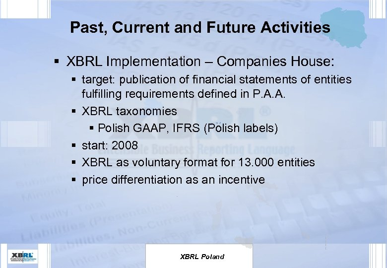 Past, Current and Future Activities § XBRL Implementation – Companies House: § target: publication