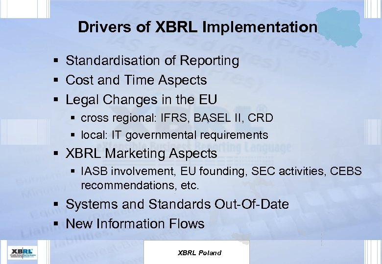 Drivers of XBRL Implementation § Standardisation of Reporting § Cost and Time Aspects §