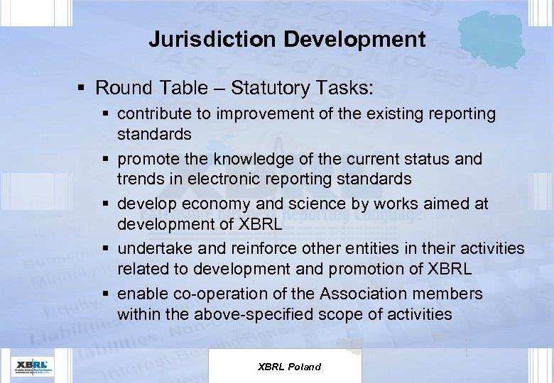Jurisdiction Development § Round Table – Statutory Tasks: § contribute to improvement of the
