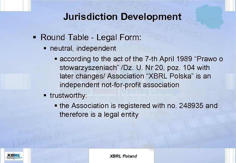 Jurisdiction Development § Round Table - Legal Form: § neutral, independent § according to