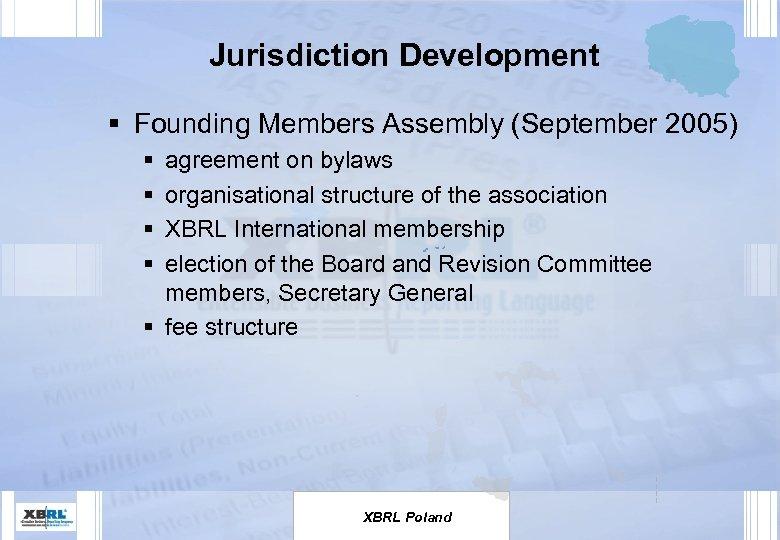 Jurisdiction Development § Founding Members Assembly (September 2005) § § agreement on bylaws organisational