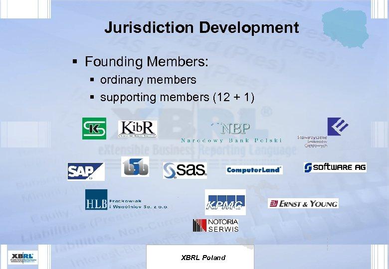 Jurisdiction Development § Founding Members: § ordinary members § supporting members (12 + 1)