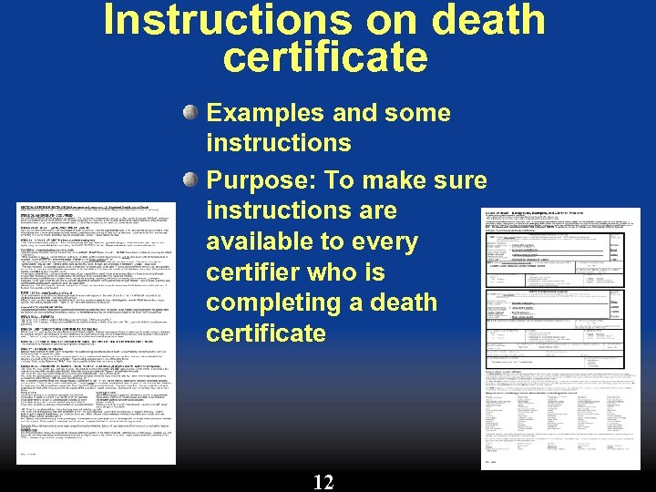 Instructions on death certificate Examples and some instructions Purpose: To make sure instructions are