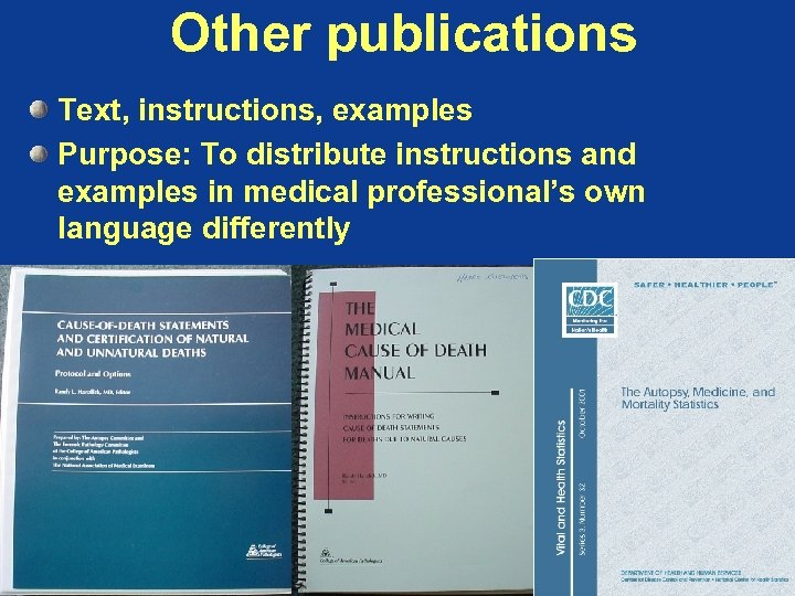 Other publications Text, instructions, examples Purpose: To distribute instructions and examples in medical professional's