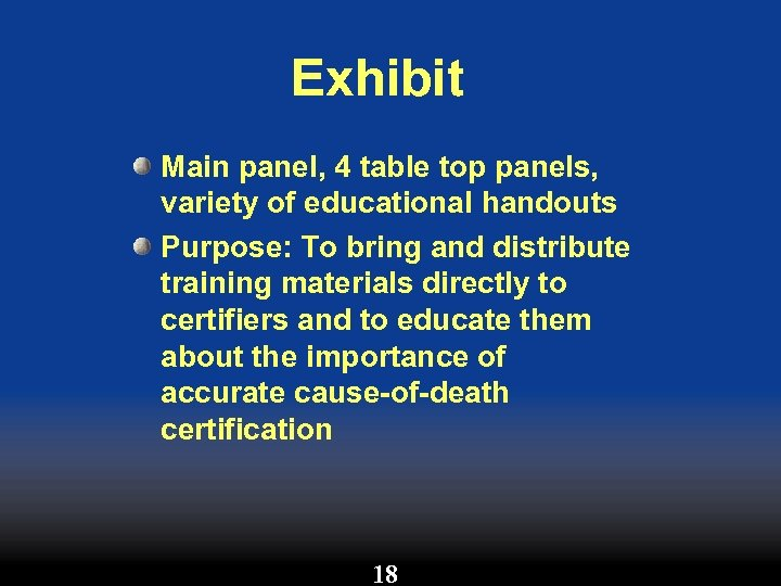 Exhibit Main panel, 4 table top panels, variety of educational handouts Purpose: To bring